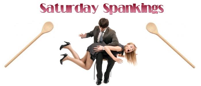 Saturday SpankingsJ